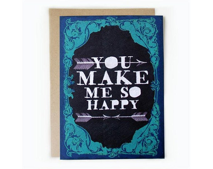 You Make Me So Happy, 5 x 7 greeting card