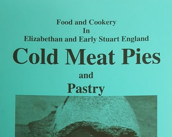 Stuart Press Living History Series: Cold Meat Pies and Pastry - Volume 51