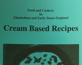 Stuart Press Living History Series: Cream Based Recipes - Volume 56