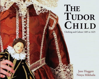 Water damaged - The Tudor Child: Clothing and Culture 1485 to 1625