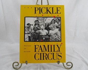 SALE The Pickle Family Circus Terry Lorant and John Carroll Book 1986 SIGNED First Edition Northern California Art Performers San Francisco