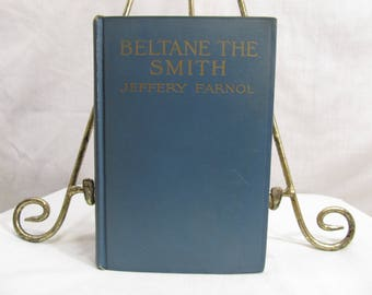 Beltane the Smith, Jeffery Farnol, Published by Little, Boston 1915, Hardcover First Edition, Illustrated Antique Book