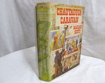 Chautauqua Caravan, Marian Scott, D. Appleton-Century 1939 Hardcover First Edition Book, Historical Americana Touring Entertainers Big-Top