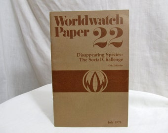 Disappearing species: The social challenge (Worldwatch 22)  Erik P Eckholm  Published by Worldwatch Institute (1978)