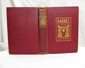 Darrel of the Blessed Isles, Irving Bacheller, Published by Lothrop, Boston (1903) Hardcover First Edition Antique Book Fiction Novel