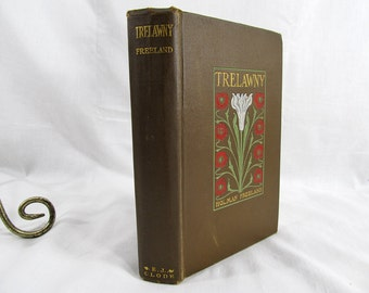 Trelawny, By Holman Freeland, Published by Edward F. Clode, New York (1903), Hardcover Book, First Edition