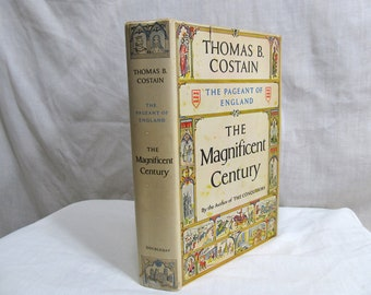 The Magnificent Century The Pageant of England  Costain, Thomas B.  Doubleday 1951 Hardcover First Edition King Henry III 1200's History