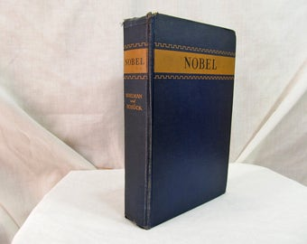 Nobel, Dynamite and Peace, Ragnar Sohlman, Cosmopolitan 1929 Hardcover Antique Book First Edition, Inventor of Dynamite Biography