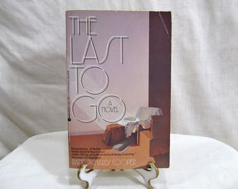 The Last to Go: A Novel, Rand Richards Cooper,  Avon Books 1990 Upper-middle Class Family Life Marriage Novel Fiction Vintage Book