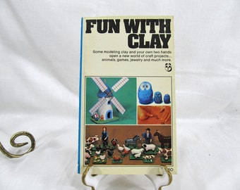 Fun With Clay, Christiane Neuville 1974 Panda Publications, Softcover Book, Arts Crafts Book, DIY Book, How-To Book Clay Modeling, Clay Book