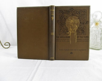The Madonna of the Tubs  Phelps, Elizabeth Stuart Houghton, Mifflin & Co 1886 Book Hardcover Feminist American Author Animal Rights