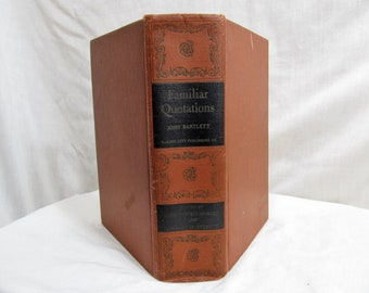 Familiar Quotations Collection of Passages, Phrases Proverbs, Traced to Their Sources Ancient Modern Literature John BARTLETT 11th Ed 1944