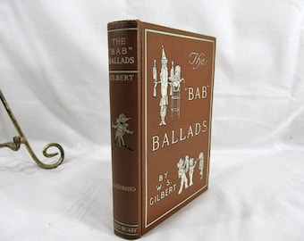 The Bab Ballads W. S. Gilbert, Illustrated by the Author, David McKay, 1918 Hardcover Book, Light Verse Humor Book Comic Drawings