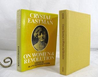Crystal Eastman On Women & Revolution, Blanche Wiesen Cook editor SIGNED Hardcover w/Dust Jacket, Feminism Social Economic Vintage Book