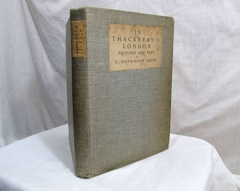In Thackeray's London, F. Hopkinson Smith, Doubleday 1913 First Edition Book, Biography Illustrated Hardcover Novelist Vanity Fair