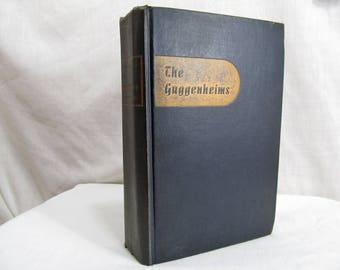 The Guggenheims: The Making of an American Dynasty Harvey O'Connor, Covici Friede 1937, The Story of an Empire, First Edition Book