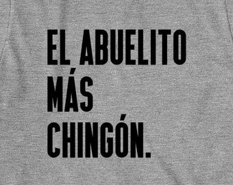 6efe8f522c El Abuelito Mas Chingon Shirt - gift idea for grandfather, spanish  grandfather, abuelo - ID: 2173