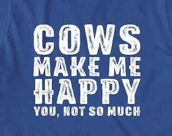 Cows Make Me Happy You, Not So Much Shirt - gift idea, farm, farming, milking, cow farm - ID: 1882