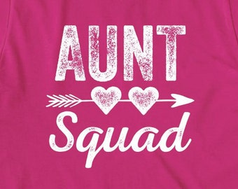 Aunt Squad Shirt, gift idea for auntie, new baby, gift for sister - ID: 1815