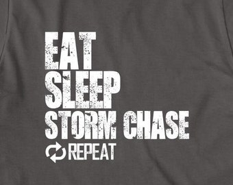 Eat Sleep Storm Chase Repeat Shirt, meteorology, tornadoes, storms, tornado alley - ID: 1623