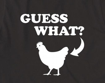 Guess What Chicken Butt Shirt - humor, funny, gift idea - ID: 1902