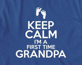 Keep Calm I'm A First Time Grandpa Shirt - new grandpa, new baby, gift for pawpaw, father's day gift - ID: 2007