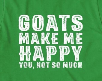 Goats Make Me Happy You Not So Much Shirt V.2 - gift idea, farm, farming, goat mom, goat dad, goat farm - ID: 1881