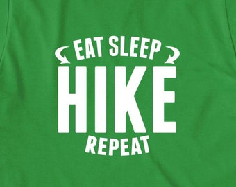 Eat Sleep Hike Repeat Shirt - gift idea, mountains, hills, outdoors, hiking, trail - ID: 1691