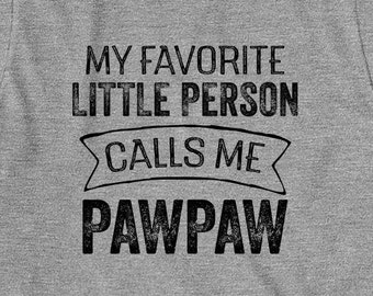 My Favorite Little Person Calls Me Pawpaw Shirt, gift idea for dad, grandpa, father's day - ID: 1857