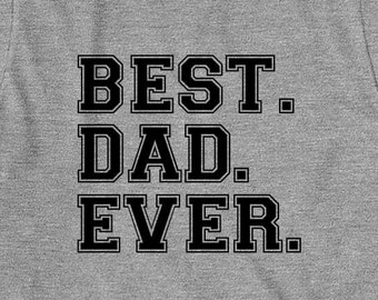 Best. Dad. Ever. Shirt, gift idea for dad, father's day - ID: 127