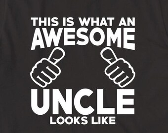 This Is What An Awesome Uncle Looks Like Shirt - new uncle, gift for uncle, gift for brother - ID: 1963
