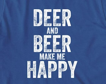 Deer and Beer Make Me Happy Shirt, gift idea, hunting, country boy, country girl, outdoors, birthday, Christmas gift - ID: 1745