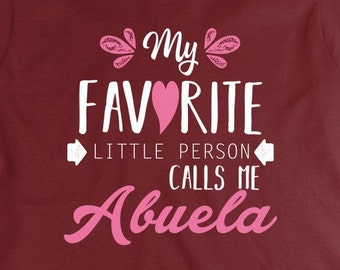 My Favorite Little Person Calls Me Abuela Shirt - grandma gift idea, mothers day, Christmas - ID: 1853