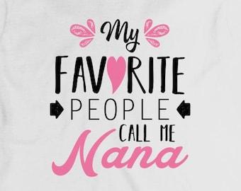 My Favorite People Call Me Nana Shirt - grandma gift idea, mothers day, Christmas - ID: 1851