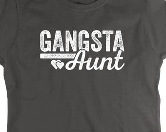 Gangsta Aunt Shirt - gift idea for auntie, new baby, gift for sister - ID: 2036