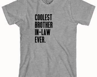 Coolest Brother In-Law Ever Shirt - gift idea for brother - ID: 967