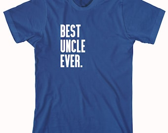Best Uncle Ever Shirt - uncle gift idea - ID: 363