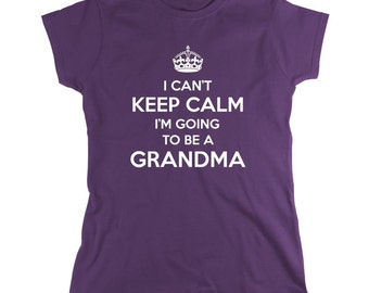 I Can't Keep Calm I'm Going To Be A Grandma Shirt, baby reveal party, new dad, new mom - ID: 664