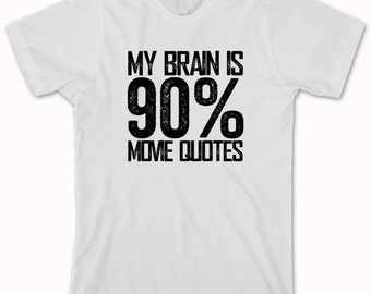 My Brain is 90% Movie Quotes Shirt - movie enthusiast, gift idea - ID: 739