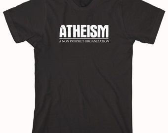 Atheism Is a Non Prophet Organization Shirt - religion, atheist, funny shirt, anti religion, anti establishment - ID: 327