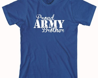 Proud Army Brother Shirt, soldier, navy, army, air force, marine, gift idea for brother, sibling - ID: 1106