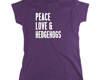 Peace Love & Hedgehogs Shirt, gift idea for hedgehog lover, exotic pets, sonic, small pet - ID: 581