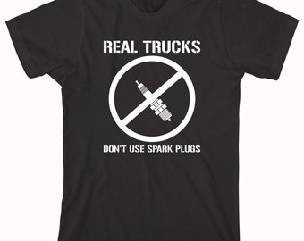 Real Trucks Don't Use Sparkplugs Shirt - coal roll, diesel truck, 4x4 shirt, funny redneck shirt, gift idea for birthday, christmas - ID: 85