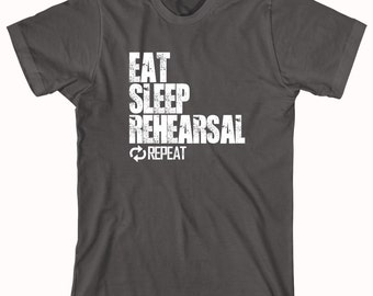 Eat Sleep Rehearsal Repeat Shirt - Gift Idea, drama, after school program - ID: 1089
