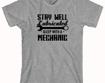 Stay Well Lubricated Sleep With A Mechanic Shirt - funny shirt, mechanic humor - ID: 981