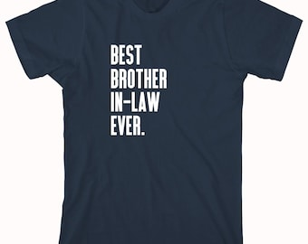 Best Brother In-Law Ever Shirt - gift idea for brother - ID: 652