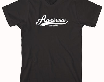 Awesome Since 1970 Birthday Shirt (or any year), birthday shirt, funny birthday shirt, drinking shirt - ID: 1014