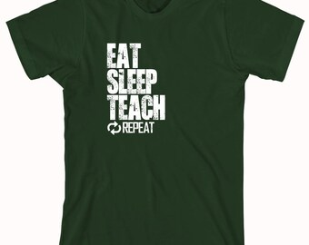 Eat Sleep Teach Repeat Shirt - gift idea teacher, school, learn, high school teacher, middle school teacher, junior high teacher - ID: 849