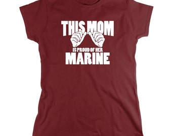 This Mom Is Proud Of Her Marine shirt, military, mother's day - ID: 74