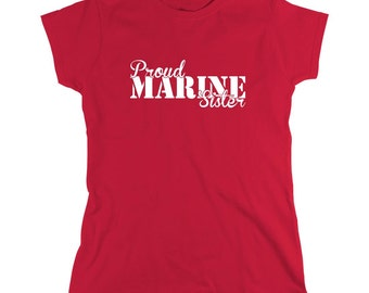 Proud Marine Sister Shirt, soldier, navy, army, air force, marine, gift idea for sister - ID: 677